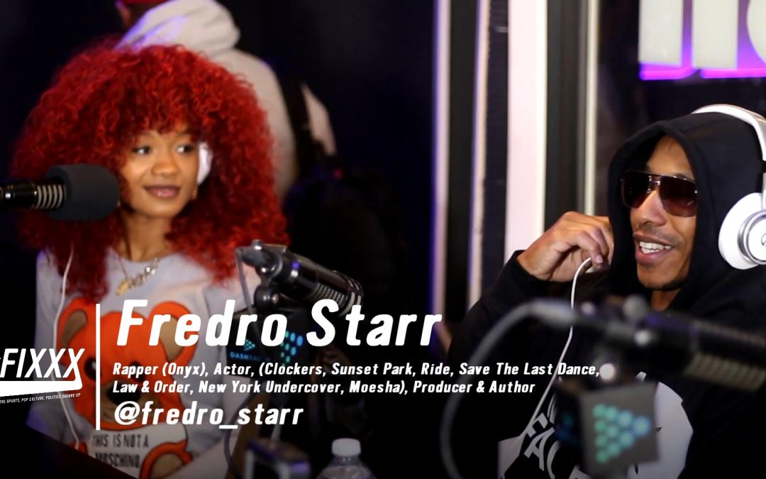 Fredro Starr Talks Onyx & Acting on Moesha, Ride & Sunset Park on The Fixxx Audiocast