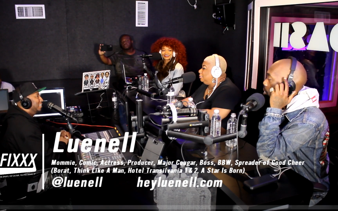 Leunell Talks Dirty And Has Us Rolling Over On The Fixxx Audiocast